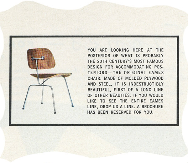 Look at this 1955 snippet from a full page Herman Miller advert - the first indication of the notoriety of the DCM