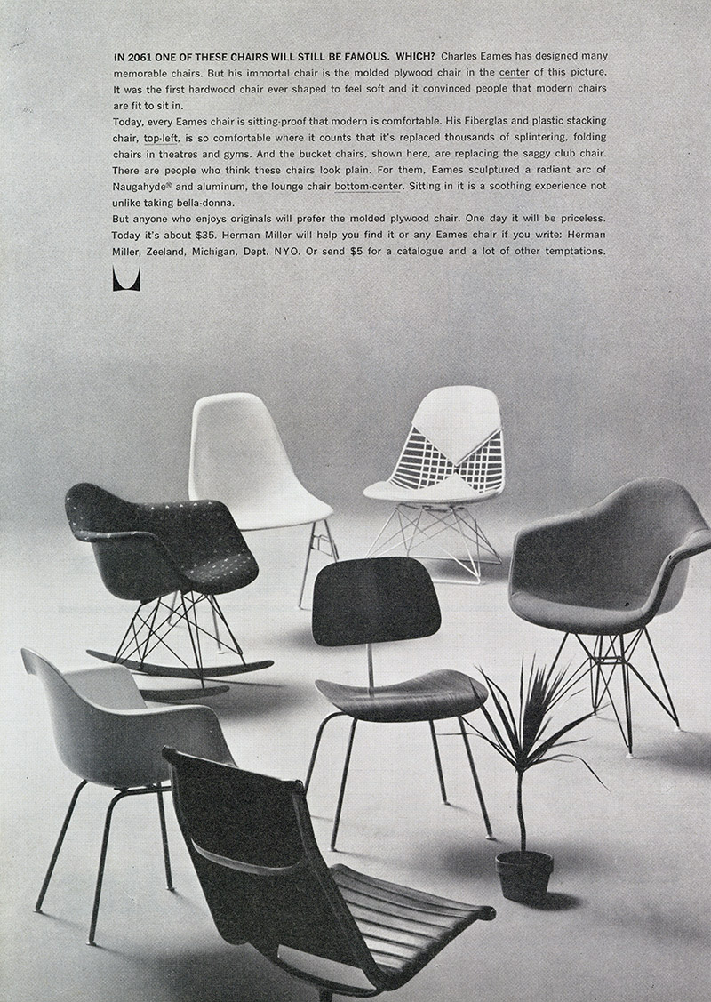 As this 1961 Herman Miller newspaper advert shows, the Eames DCM was held in such high regard they believed it would be the one design still famous a hundred years later! Its getting there!